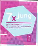 7 x jung - Dein Trainingsplatz für Zusammenhalt und Respekt