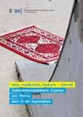 Jung, muslimisch, deutsch – normal! Diskriminierungskritische Zugänge zum Thema Islam in der Jugendarbeit