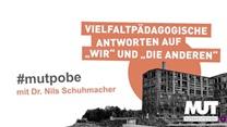 #mutprobe mit Dr. Nils Schuhmacher