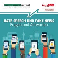 Hate Speech und Fake News. Fragen und Antworten