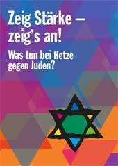 Zeig Stärke - zeig's an! Was tun bei Hetze gegen Juden?
