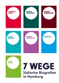 7 Wege. Jüdische Biografien in Hamburg