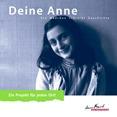 Deine Anne. Ein Mädchen schreibt Geschichte. Ein Projekt für jeden Ort