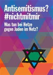 Antisemitismus? #nichtmitmir. Was tun bei Hetze gegen Juden im Netz?
