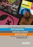 Informieren. Sensibilisieren. Motivieren. Erfahrungen mit dem neuen Format: Intervention Set