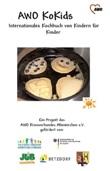 AWO KoKids. Internationales Kochbuch von Kindern für Kinder