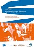 Leitfaden Jugendbeteiligung in Kommunen. Grundlagen für den Aufbau von Jugendforen für Demokratie