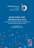 Beratung und Prävention 2016. Auswertung und Übersicht über die Tätigkeiten des  beratungsNetzwerks hessen – gemeinsam für Demokratie  und gegen Rechtsextremismus