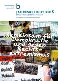 Jahresbericht 2018 des Beratungsnetzwerks Hessen – gemeinsam für Demokratie und gegen Rechtsextremismus