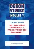"""Dekonstrukt. Impulse 05. Die """"Identitäre Bewegung""""  – FaschistInnen der Gegenwart? Eine ideologische Einordnung"""