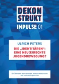"""Dekonstrukt. Impulse 01. Die """"Identitären"""": Eine neu(e)rechte  Jugendbewegung?"""