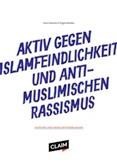 Aktiv gegen Islamfeindlichkeit und antimuslimischen Rassismus. Akteure und Herausforderungen