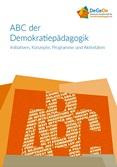 ABC der Demokratiepädagogik. Initiativen, Konzepte, Programme und Aktivitäten