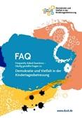 FAQ – Häufig gestellte Fragen zu Demokratie und Vielfalt in der Kindertagesbetreuung