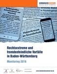 Rechtsextreme und fremdenfeindliche Vorfälle in Baden-Württemberg. Monitoring 2016