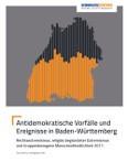 Antidemokratische Vorfälle und Ereignisse in Baden-Württemberg. Rechtsextremismus, religiös begründeter Extremismus und Gruppenbezogene Menschenfeindlichkeit 2017