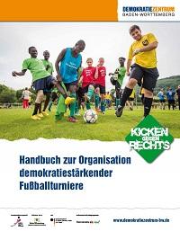 Kicken gegen Rechts. Handbuch zur Organisation demokratiestärkender Fußballturniere