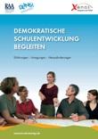 Demokratische Schulentwicklung begleiten. Erfahrungen - Anregungen - Herausforderungen