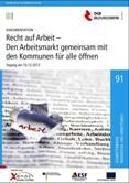 Dokumentation. Recht auf Arbeit - Den Arbeitsmarkt gemeinsam mit den Kommunen für alle öffnen. Tagung am 10.12.2013