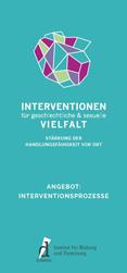 Interventionen für geschlechtliche & sexuelle Vielfalt. Stärkung der Handlungsfähigkeit vor Ort. Interventionsprozesse