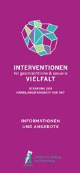 Interventionen für geschlechtliche & sexuelle Vielfalt. Stärkung der Handlungsfähigkeit vor Ort. Informationen und Angebote