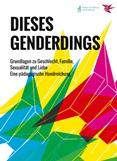 DIESES GENDERDINGS. Grundlagen zu Geschlecht, Familie, Sexualität und Liebe. Eine pädagogische Handreichung