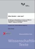 """Alles Gender - oder was? Der Beitrag zur Gleichstellung von Frauen und Männern der Projekte der 2. Föderrunde im Programm """"XENOS - Integtation und Vielfalt"""". Kurzbericht der wissenschaftlichen Begleitung"""
