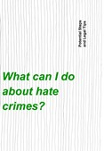 What can I do about hate crimes? Potential Steps an Legal Tips