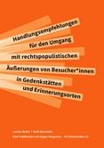 Handlungsempfehlungen für den Umgang mit rechtspopulistischen Äußerungen von Besucher*innen in Gedenkstätten und Erinnerungsorten