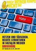Hetzen und täuschen. Rechte Strukturen in sozialen Medien. Broschüre zur Tagung am 23./24. Juni 2017