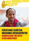 Flüchtlinge schützen, Rassismus entgegentreten. Handreichung für Aktive in der Arbeitswelt