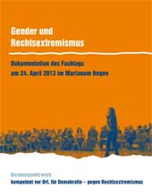 Gender und Rechtsextremismus. Dokumentation des Fachtags am 24. April 2013 im Marianum Hegne