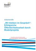 """Arbeitshilfe """"Wir bleiben im Gespräch"""": Erfolgreiche Öffentlichkeitsarbeit durch Modellprojekte. Qualitätswerkstatt Modellprojekte im Bundesprogramm """"Demokratie leben!"""""""