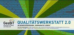 """Qualitätswerkstatt 2.0 im Bundesprogramm """"Demokratie leben!"""""""