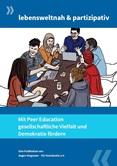 lebensweltnah & partizipativ. Mit Peer Education gesellschaftliche Vielfalt und Demokratie fördern