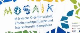Vereinswerkstätten im Projekt MOSAIK - Märkische Orte für soziale, arbeitsmarktpolitische und interkulturelle Kompetenz