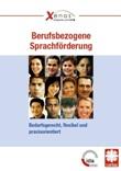 Berufsbezogene Sprachförderung. Bedarfsgerecht, flexibel und praxisorientiert