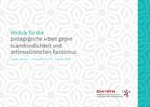 Module für die pädagogische Arbeit gegen Islamfeindlichkeit und antimuslimischen Rassismus