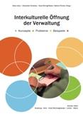 Interkulturelle Öffnung der Verwaltung. Konzepte, Probleme, Beispiele