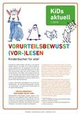 KiDs aktuell 1/2018 VORURTEILSBEWUSST (VOR-)LESEN Kinderbücher für alle!