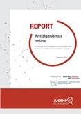 Report Antiziganismus online. Hassspiralen, rassistische Rahmung und rechtsextreme Propaganda als Risiko für junge Unserinnen und User