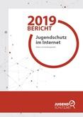 Bericht 2019. Jugendschutz im Internet. Risiken und Handlungsbedarf