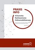 """Praxisinfo #Chemnitz Rechtsextreme Online Mobilisierung. Junge Userinnen und User über """"Fake News"""" aufklären und gegen emotionale Manipulation stärken"""