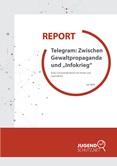 Report. Telegram. Zwischen Gewaltpropaganda und Infokrieg. Keine Schutzmaßnahmen für Kinder