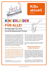 KiDs aktuell 2/2016: Kinderlieder für alle! Anregungen für eine vorurteilsbewusste Praxis
