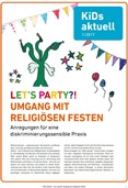KiDs aktuell 1/2017: Let's Party?! Umgang mit religiösen Festen. Anregungen für eine diskriminierungssensible Praxis