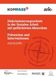 Diskriminierungsschutz in der Sozialen Arbeit mit geflüchteten Menschen. Prävention und Interventionen. Arbeitshilfe