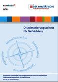 Diskriminierungsschutz für Geflüchtete. Praxisnahe juristische Interventionen zum menschenrechtlichen Diskriminierungsschutz für Geflüchtete
