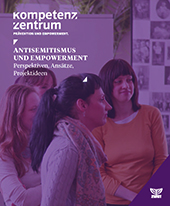 Antisemitismus und Empowerment. Perspektiven, Ansätze, Projektideen