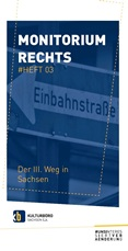 Monitorium Rechts. #Heft 03. Der III. Weg in Sachsen
